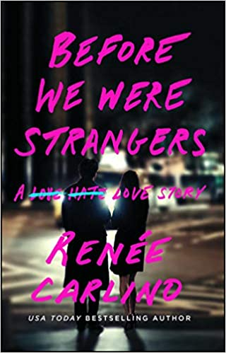 Before We Were Strangers: A Love Story: Amazon co uk: Renée Carlino
