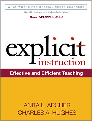 Explicit Instruction: Effective and Efficient Teaching (What Works for Special-Needs Learners)