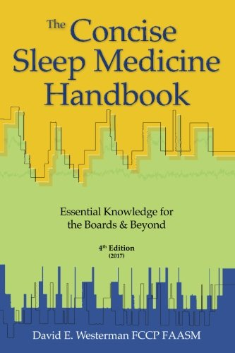 The Concise Sleep Medicine Handbook, 4th Edition: Essential Knowledge for the Boards & Beyond (Handbook Review)