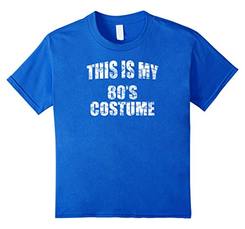 Kids This Is My 80's Costume Retro Distressed T Shirt Great Gift 12 Royal Blue