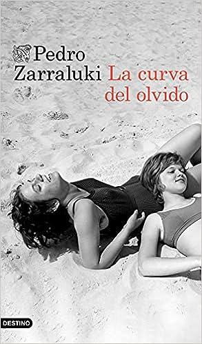 La curva del olvido de Pedro Zarraluki