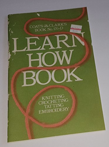 Coats & Clark's Learn How Book No 170-D (Learn (Clarks Crochet Coat)