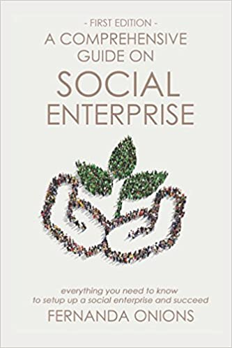 A comprehensive guide on social enterprise: Everything you