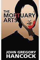 The Mortuary Arts Paperback