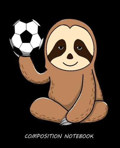 Composition Notebook: Soccer Sloth Composition Notebook Back to School 7.5 x 9.25 Inches 100 College Ruled Pages Player Diary Journal Coach