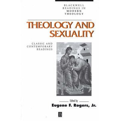 Read Online [(Theology and Sexuality: Classic and Contemporary Readings)] [Author: Eugene F. Rogers] published on (February, 2002) ebook