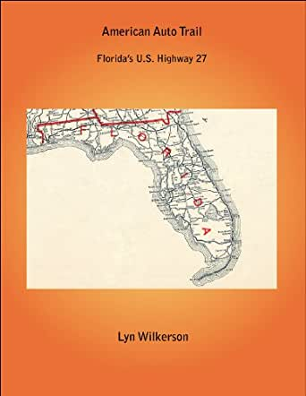 Map Of Us 27 In Florida.Amazon Com American Auto Trail Florida S U S Highway 27 Ebook Lyn