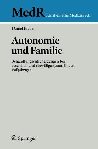 Autonomie und Familie. Behandlungsentscheidungen bei geschäfts- und einwilligungsunfähigen Volljährigen