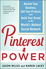 Pinterest Power:  Market Your Business, Sell Your Product, and Build Your Brand on the World's Hottest Social Network Paperback