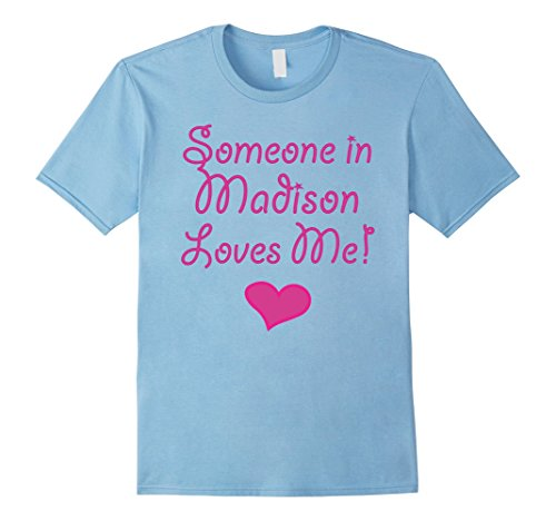 Mens Someone in Madison Loves Me! Tshirt | Cute Gift Wisconsin WI Small Baby - Madison Men's Clothing Wi