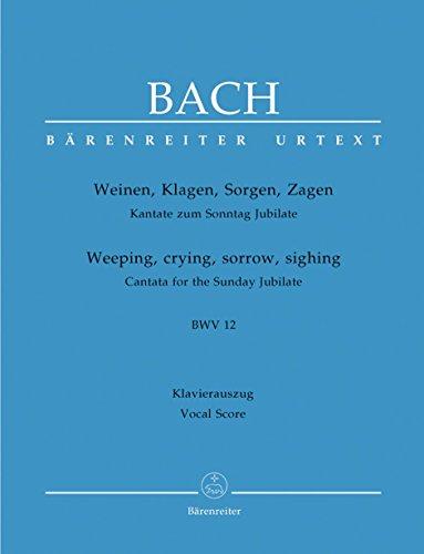Bach: Weinen, Klagen, Sorgen, Zagen, BWV 12 (Cantata for the Sunday Jubilate)