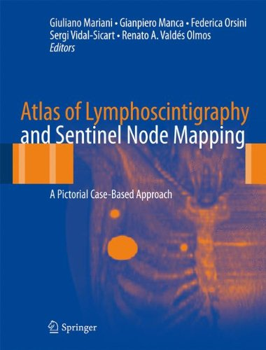 Atlas of Lymphoscintigraphy and Sentinel Node Mapping: A Pictorial Case-Based Approach (System Lymphatic Head Neck And)