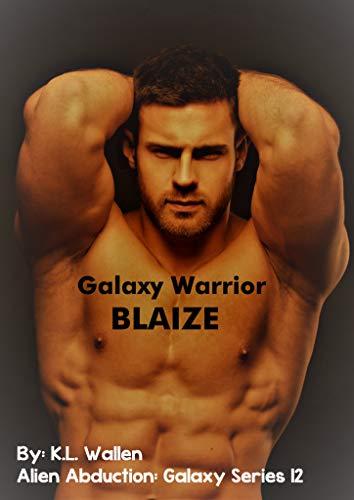 Galaxy Warrior Blaize: Alien Abduction: Galaxy Series 12