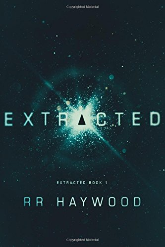 Extracted (Extracted Trilogy, Band 1)
