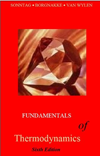 Complete Solution Manual - Fundamentals of Thermodynamics (Sonntag, Borgnakke, Van Wylen): Sixth Edition (S.I. and English Units) (College Book Solutions 1)