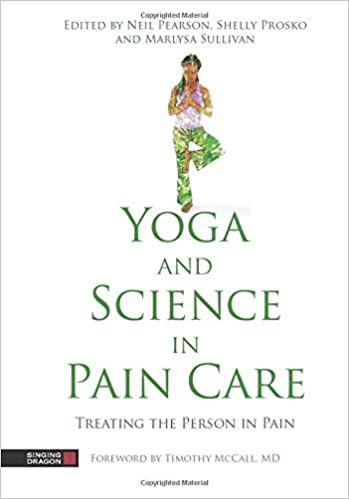 Amazon.com: Yoga and Science in Pain Care: Treating the ...
