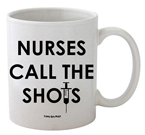 Shot Coffee Mug (Funny Guy Mugs Nurses Call The Shots Ceramic Coffee Mug, White,)