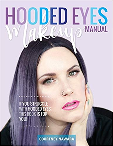 Hooded Eyes Makeup Manual: A practical eyeshadow application guide for lovely ladies with hooded eyes.: Courtney Nawara: 9781981438617: Amazon.com: Books
