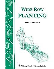 Wide Row Planting: Storey's Country Wisdom Bulletin A-02 (Storey Country Wisdom Bulletin)