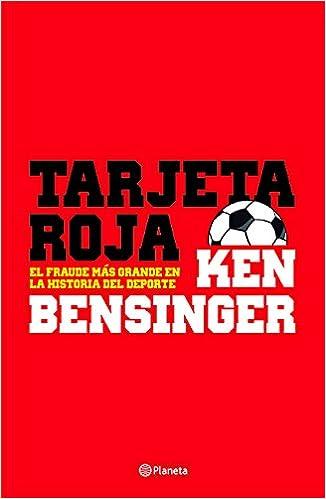 Tarjeta Roja (Spanish Edition): Ken Bensinger: 9786070750250 ...