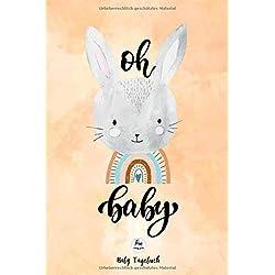 Oh baby - Baby Tagebuch: Schwangerschaft Notizbuch - Baby Notizbuch mit 120 blanko punktierten Seiten - Geschenk…
