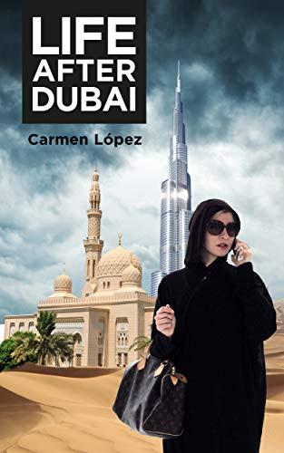 Life after Dubai by [López, Carmen]