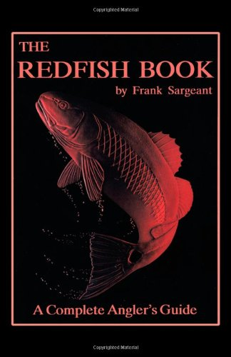 The Redfish Book: A Complete Anglers Guide (Inshore Series)