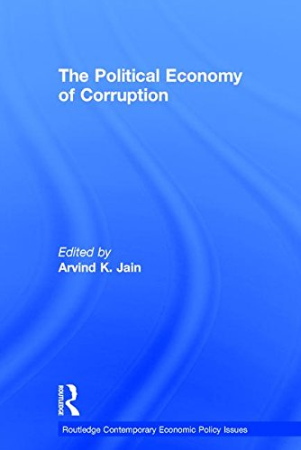 The Political Economy of Corruption (Routledge Contemporary Economic Policy Issues Series)