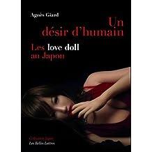 Un désir d'humain: Love doll au Japon (Les)