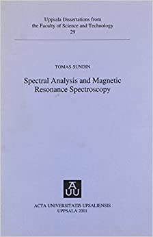 Book Spectral Analysis & Magnetic Resonance Spectroscopy (Uppsala Dissertations from the Faculty of Science and Technology, 29)