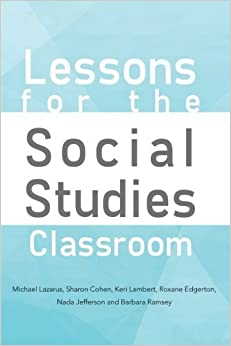 Lessons for the Social Studies Classroom by Michael Lazarus (2013-03-12)