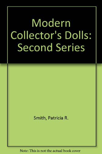 Modern Collectors Dolls - Modern Collector's Dolls: Second Series