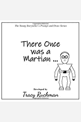 There Once was a Martian (The Young Storyteller's Prompt and Draw Series) Paperback