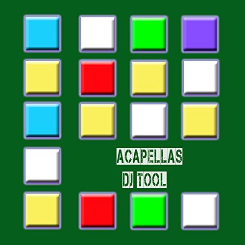 Acapellas DJ Tool [Explicit]