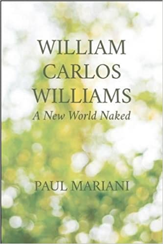 William carlos williams a new world naked paul mariani william carlos williams a new world naked paul mariani 9781595347640 amazon books fandeluxe Image collections