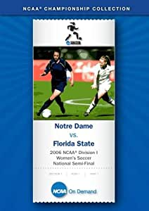 2006 NCAA(r) Division I  Women's Soccer National Semi-Final - Notre Dame vs. Florida State