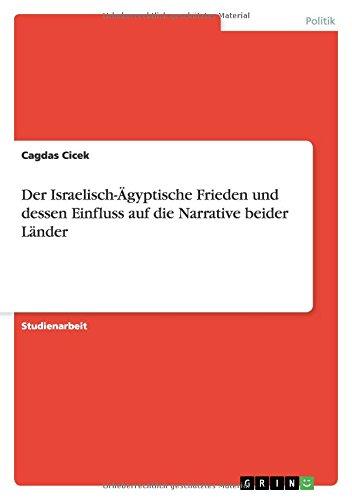 Download Der Israelisch-Ägyptische Frieden und dessen Einfluss auf die Narrative beider Länder (German Edition) pdf