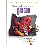 Savor the Flavor of Oregon, Junior League of Eugene, Oregon Staff, 0960797610