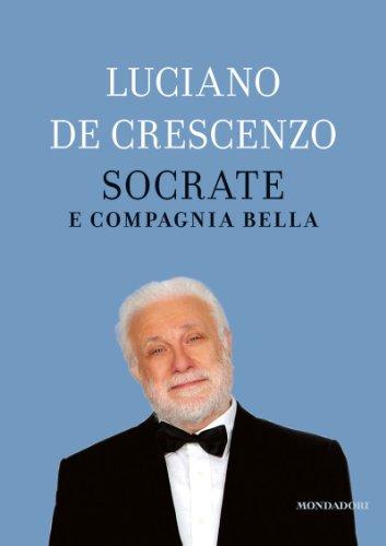 Socrate E Compagnia Bella I Libri Di Luciano De Crescenzo