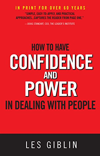 How to Have Confidence and Power in Dealing With People