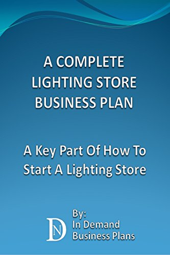 A Complete Lighting Store Business Plan A Key Part Of How To Start A Lighting  sc 1 st  Amazon.com & Amazon.com: A Complete Lighting Store Business Plan: A Key Part Of ... azcodes.com