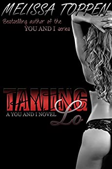 Taming Lo: A You and I Novel by [Toppen, Melissa]