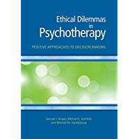 Ethical Dilemmas in Psychotherapy: Positive Approaches to Decision Making