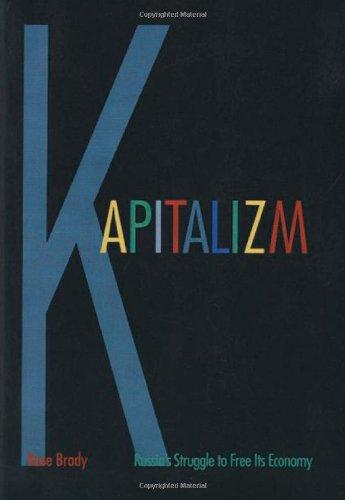 Download Kapitalizm: Russia's Struggle to Free Its Economy PDF