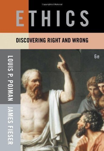 Cengage Advantage Books: Ethics: Discovering Right and Wrong by Pojman, Louis P., Fieser, James 6th (sixth) Edition [Paperback(2008)]