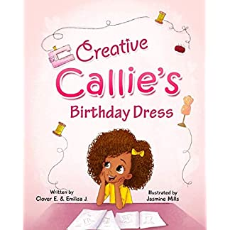 Creative Callie's Birthday Dress (Clover City Kids Book Series)