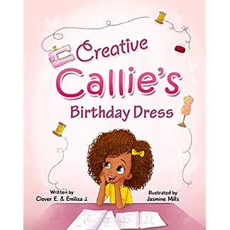 Creative Callie's Birthday Dress (Clover City Kids Book Series)