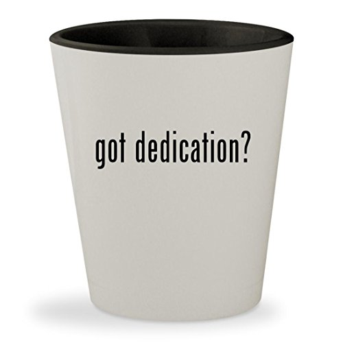 got dedication? - White Outer & Black Inner Ceramic 1.5oz Shot (Dedicated Micros Dvrs)