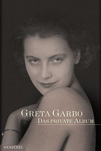 Greta Garbo: Das private Album