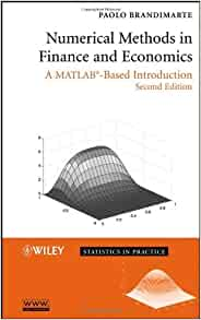 Numerical Methods in Finance and Economics: A MATLAB-based
